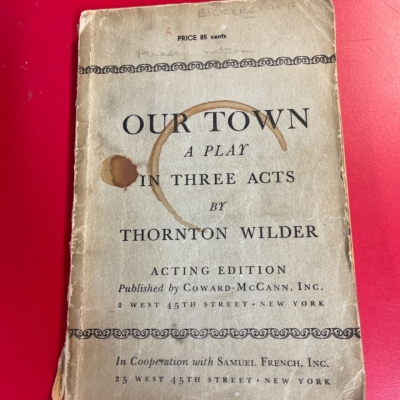 Our Town A Playing In Three Acts By Thornton Wilder Acting Edition
