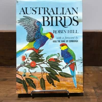 Australian Birds by Robin Hill with a foreword by H.R.H. The Duke of Edinburgh