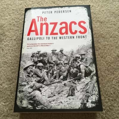 The Anzacs Gallipoli To The Western Front- Book by Peter Pedersen